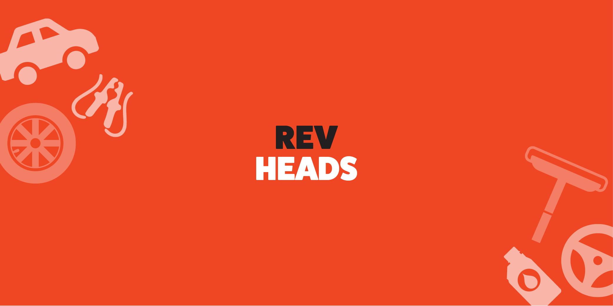 REV HEADS